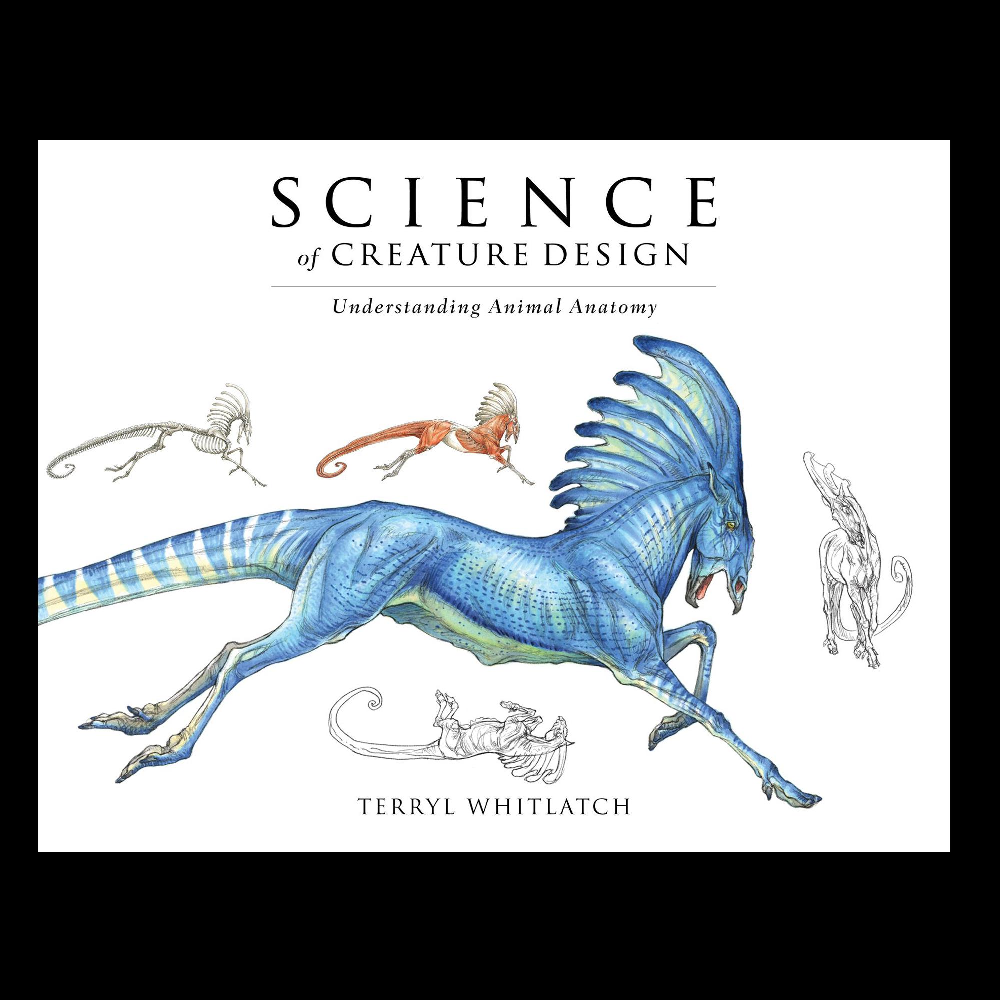 Science Of Creature Design Understanding Animal Anatomy Ctn Store