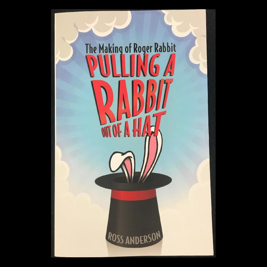 The Making of Roger Rabbit; Pulling a Rabbit Out of A Hat