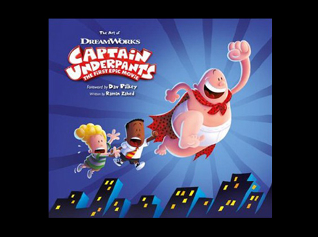 The Art of Captain Underpants: The First Epic Movie